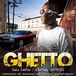 Suku Castro – La Realidad Del Ghetto