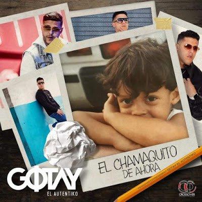 Gotay – El Chamaquito De Ahora (Álbum) (2017)