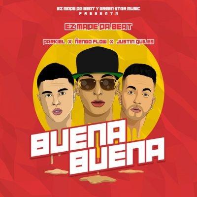 EZ El Ezeta Nengo Flow Darkiel Justin Quiles - Buena Buena