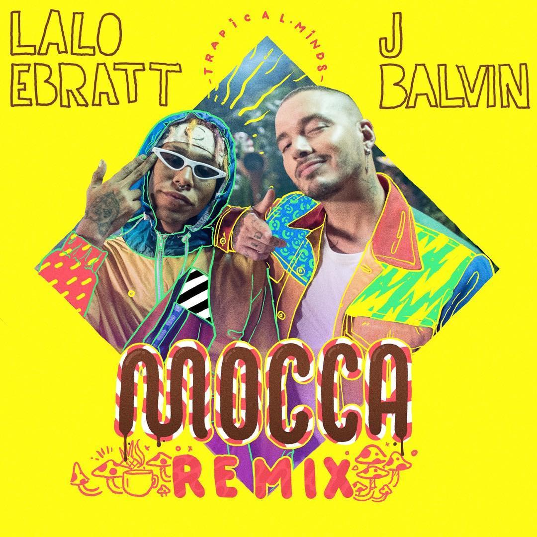 Lalo Ebratt J Balvin Trapical - Mocca - Remix