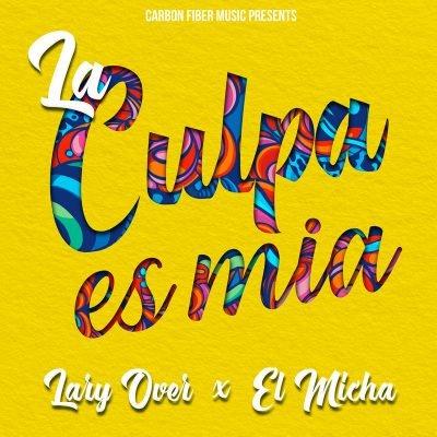 Lary Over Ft. El Micha - La Culpa Es Mia
