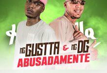 MC Gustta e MC DG - Abusadamente