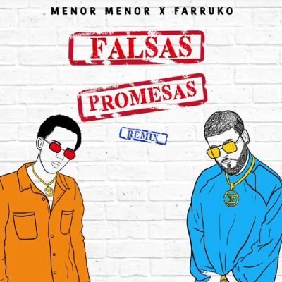 Menor Menor Ft Farruko - Falsas Promesas (Remix)
