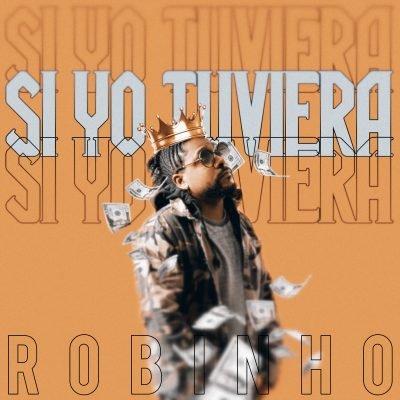 Robinho - Si Yo Tuviera
