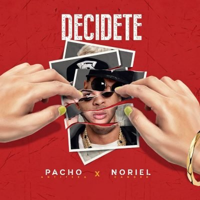 Pacho El Antifeka Feat. Noriel - Decidete